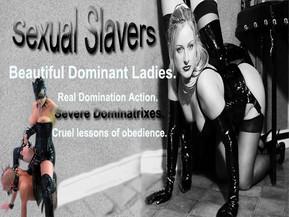 Sexual slavery. Severe discipline. Punishments & humiliations. Real Female Domination